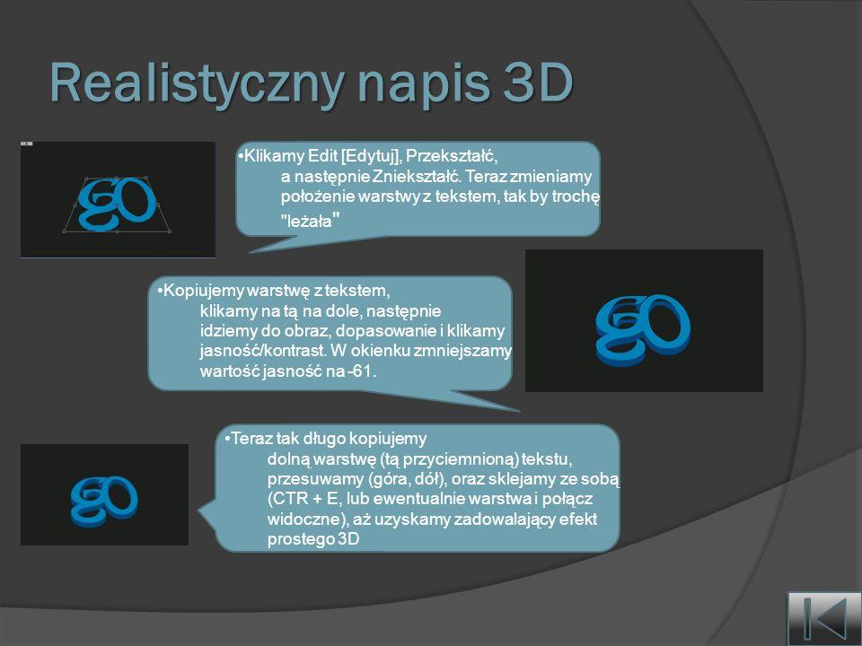 Realistyczny napis 3D Klikamy Edit [Edytuj], Przekształć,